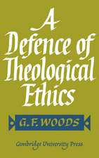 A Defence of Theological Ethics: Hulsean Lectures 1964
