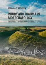 Injury and Trauma in Bioarchaeology: Interpreting Violence in Past Lives
