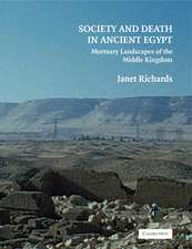Society and Death in Ancient Egypt: Mortuary Landscapes of the Middle Kingdom