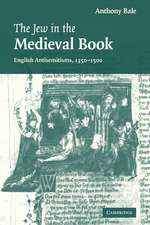 The Jew in the Medieval Book: English Antisemitisms 1350–1500