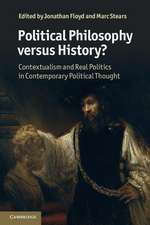 Political Philosophy versus History?: Contextualism and Real Politics in Contemporary Political Thought