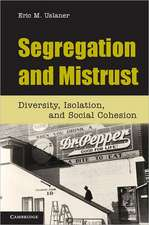 Segregation and Mistrust: Diversity, Isolation, and Social Cohesion