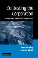 Contesting the Corporation: Struggle, Power and Resistance in Organizations