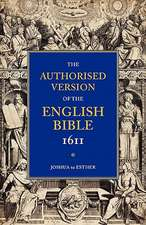 Authorised Version of the English Bible, 1611: Volume 2, Joshua to Esther