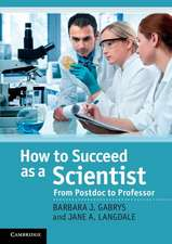 How to Succeed as a Scientist: From Postdoc to Professor
