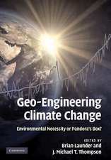 Geo-Engineering Climate Change:  Environmental Necessity or Pandora's Box?