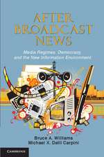 After Broadcast News: Media Regimes, Democracy, and the New Information Environment