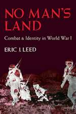 No Man's Land: Combat and Identity in World War 1