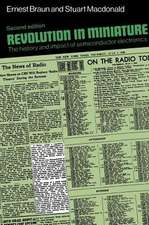 Revolution in Miniature: The History and Impact of Semiconductor Electronics