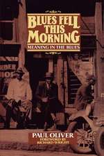 Blues Fell This Morning: Meaning in the Blues