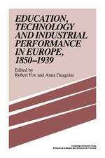 Education, Technology and Industrial Performance in Europe, 1850–1939