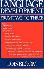 Language Development from Two to Three:  Perspectives from the Behavioral Sciences