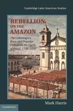 Rebellion on the Amazon: The Cabanagem, Race, and Popular Culture in the North of Brazil, 1798–1840