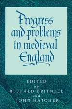 Progress and Problems in Medieval England: Essays in Honour of Edward Miller
