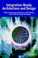 Integration-Ready Architecture and Design: Software Engineering with XML, Java, .NET, Wireless, Speech, and Knowledge Technologies