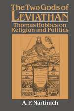 The Two Gods of Leviathan: Thomas Hobbes on Religion and Politics