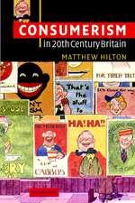 Consumerism in Twentieth-Century Britain: The Search for a Historical Movement