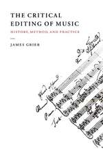 The Critical Editing of Music: History, Method, and Practice