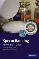 Sperm Banking: Theory and Practice