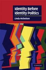 Identity Before Identity Politics