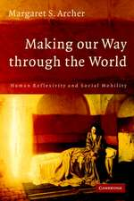 Making our Way through the World: Human Reflexivity and Social Mobility