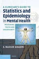 A Clinician's Guide to Statistics and Epidemiology in Mental Health: Measuring Truth and Uncertainty