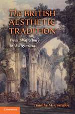 The British Aesthetic Tradition: From Shaftesbury to Wittgenstein