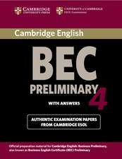 Cambridge BEC 4 Preliminary Student's Book with answers: Examination Papers from University of Cambridge ESOL Examinations