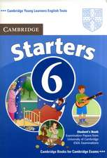 Cambridge Young Learners English Tests 6 Starters Student's Book: Examination Papers from University of Cambridge ESOL Examinations