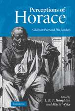 Perceptions of Horace: A Roman Poet and his Readers