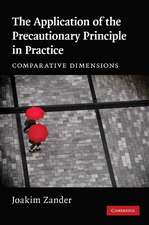 The Application of the Precautionary Principle in Practice: Comparative Dimensions