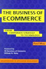 The Business of Ecommerce: From Corporate Strategy to Technology
