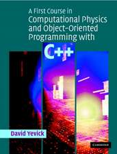 A First Course in Computational Physics and Object-Oriented Programming with C++ Hardback [With CDROM]:  Concept, Design, Implementation