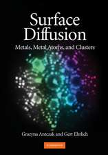Surface Diffusion: Metals, Metal Atoms, and Clusters