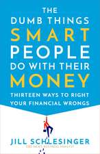 Dumb Things Smart People Do with Their Money