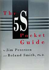 5s Pocket Guide:  A Simplified Approach to Identifying, Correcting, and Reporting Workplace Errors