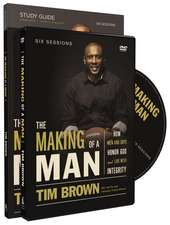 The Making of a Man Study Guide with DVD: How Men and Boys Honor God and Live with Integrity
