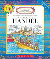 George Handel (Revised Edition) (Getting to Know the World's Greatest Composers)