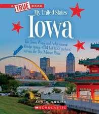 Iowa (a True Book: My United States)