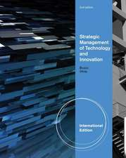 Strategic Management of Technology and Innovation, International Edition