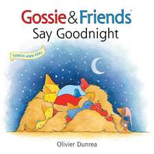 Gossie & Friends Say Good Night