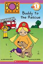 Scholastic Reader Level 1:  Buddy to the Rescue