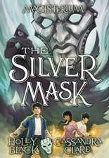 The Silver Mask (Magisterium #4), Volume 4