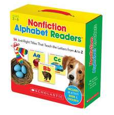 Nonfiction Alphabet Readers:  26 Just-Right Titles That Teach the Letters from A to Z