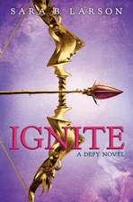 Ignite (Defy, Book 2)