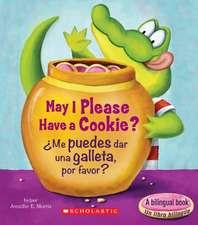 May I Please Have A Cookie?/Me Puedes Dar una Galleta, Por Favor?