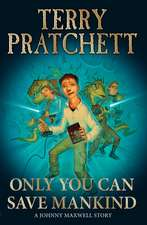 Pratchett, T: Only You Can Save Mankind