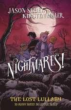 Segel, J: Nightmares! The Lost Lullaby