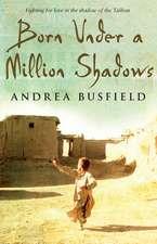 Busfield, A: Born Under a Million Shadows