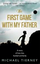 The First Game with My Father:  The Wittiest Writings of Clement Freud